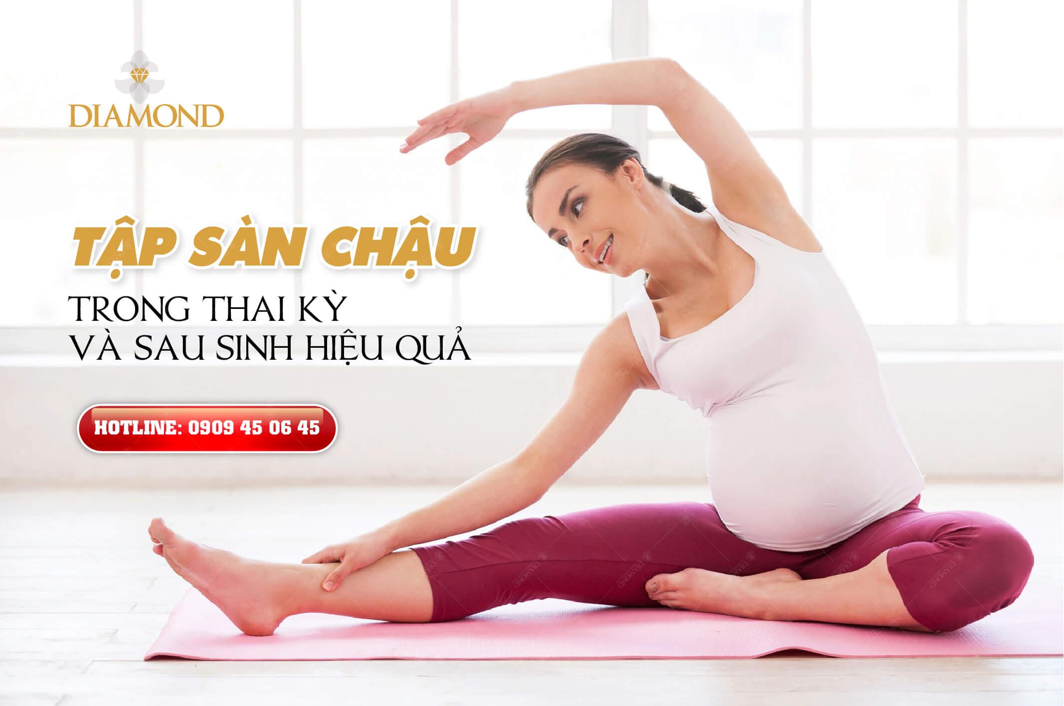 Tập sàn chậu trong thai kỳ và sau sinh hiệu quả